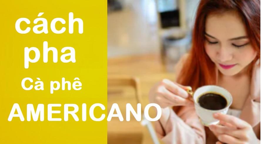 Cách pha Cà phê Americano