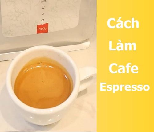 Cách làm Cà phê Espresso